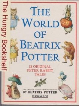 POTTER, Beatrix The World of Beatrix Potter : 13 Peter Rabbit
