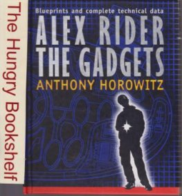 HOROWITZ, Anthony : Alex Rider The Gadgets Blueprints Technical