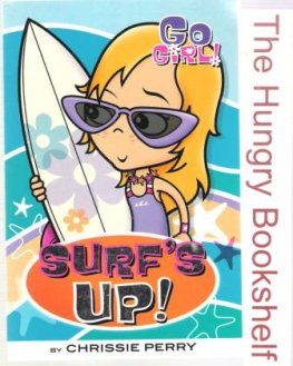 GO GIRL! #7 Surf's Up! by Chrissy Perry : Softcover Kid's Book