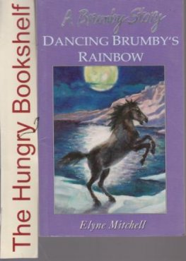 MITCHELL, Elyne : Dancing Brumby's Rainbow: Silver Brumby SC