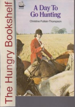 PULLEIN-THOMPSON, Christine : A Day To Go Hunting : Horse Book