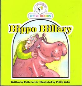 Hippo Hillary : Cocky's Circle Little Books : Early Reader Book