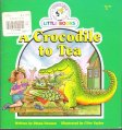 A Crocodile to Tea : Cocky's Circle Little Books : Early Reader