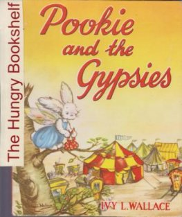 WALLACE, Ivy L Pookie and the Gypsies HC RARE Collectable Book