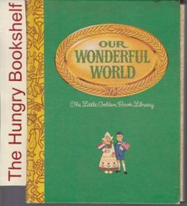 * LITTLE GOLDEN BOOK LIBRARY Our Wonderful World HC 1969