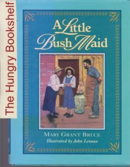 GRANT BRUCE, Mary A Little Bush Maid HC Book 1996 illustrated