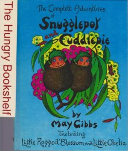 * GIBBS, May The Complete Adventures of Snugglepot and Cuddlepie