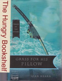 HEARN, Lian : Grass for His Pillow : HC #2 Tales of the Otori