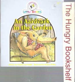 An Aardvark in the Garden : Cocky's Circle Books : Early Reader