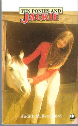 * BERRISFORD, Judith M : Ten Ponies and Jackie : SC Horse Book