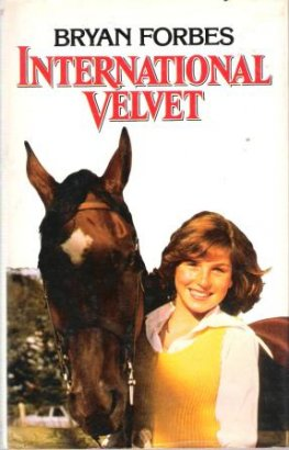 FORBES, Bryan: International Velvet HC Horse Book Movie Tie-In