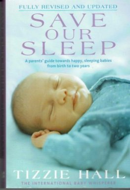 HALL Tizzie : Save Our Sleep : SC Parenting Babies Baby Book
