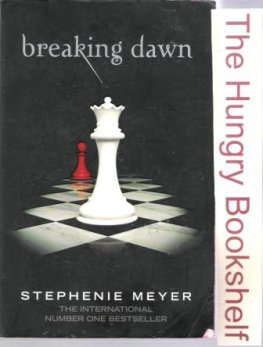 MEYER, Stephenie : Breaking Dawn : Book 4 of the Twilight Series