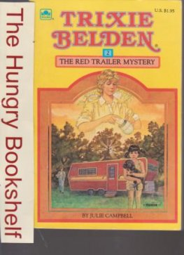 CAMPBELL, Julie Trixie Belden #2 The Red Trailer Mystery 1984