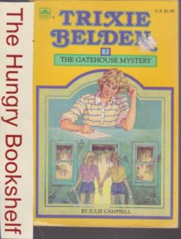 * CAMPBELL, Julie Trixie Belden #3 The Gatehouse Mystery Square