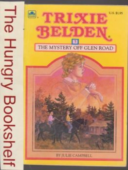 * CAMPBELL, Julie Trixie Belden #5 The Mystery Off Glen Road 85