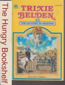 CAMPBELL, Julie : Trixie Belden #6 The Mystery in Arizona 1985