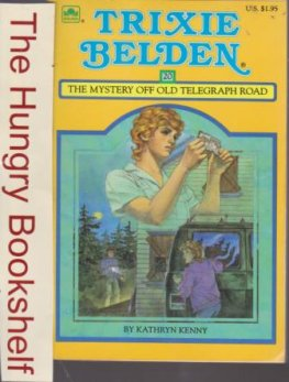 * KENNY, Kathryn : Trixie Belden #20 Mystery Old Telegraph Road