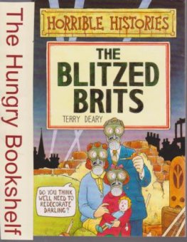 * HORRIBLE HISTORIES : The Blitzed Brits : Terry Deary SC Book