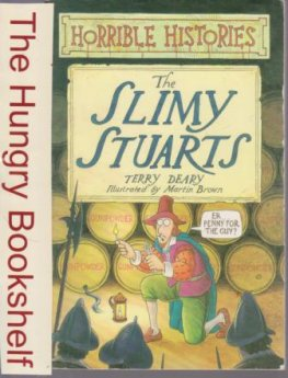 * HORRIBLE HISTORIES : The Slimy Stuarts : Terry Deary SC Book