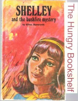 BOSWORTH, Ellen : Shelley and the Bushfire Mystery HC Book