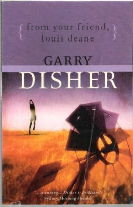 DISHER, Garry : From Your Friend, Louis Deane : Paperback Book