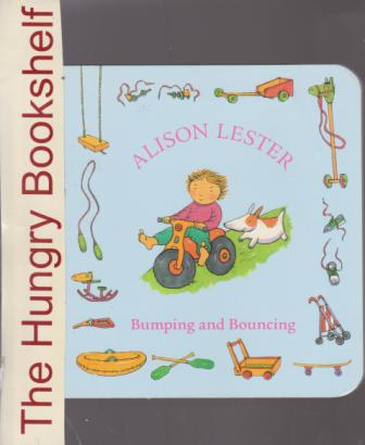 * LESTER, Alison : Bumping and Bouncing : Children\'s Board Book