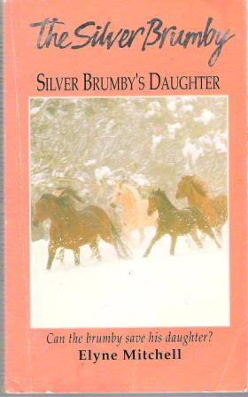 MITCHELL, Elyne : Silver Brumby\'s Daughter #2 : PB Horse Book