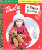 * Barbie A Happy Holiday : Hardcover Little Golden Book LGB