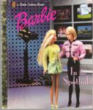 * Barbie In the Spotlight : Hardcover Little Golden Book LGB