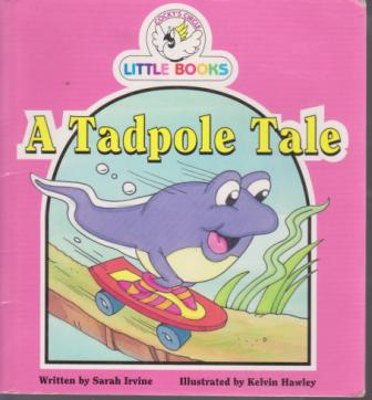 A Tadpole Tale : Cocky\'s Circle Little Books : Early Reader Book