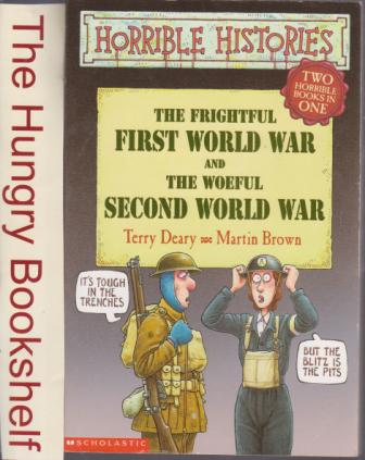 * HORRIBLE HISTORIES : Frightful First World War + Woeful Second