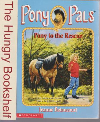 * BETANCOURT Jeanne : Pony Pals 5 Pony to the Rescue :Horse Book