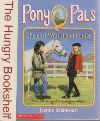 * BETANCOURT Jeanne : Pony Pals 13 The Girl Who Hated Ponies SC