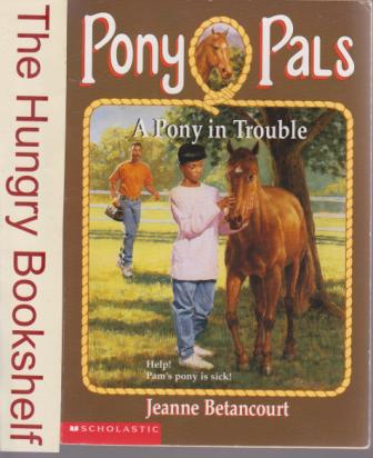 * BETANCOURT Jeanne : Pony Pals 3 A Pony in Trouble : Horse Book