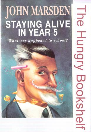 MARSDEN, John : Staying Alive in Year 5 : SC Kid\'s Book