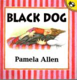 * ALLEN, Pamela : Black Dog : Softcover Picture Book