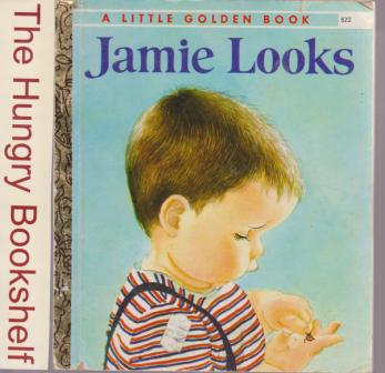 * Jamie Looks 522 : Eloise Wilkin : Hardcover Little Golden Book