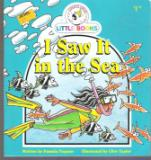 I Saw It in the Sea : Cocky\'s Circle Little Books : Kid\'s Book