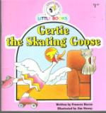 Gertie The Skating Goose : Cocky's Circle Little Books : Early