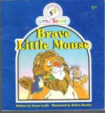 Brave Little Mouse : Cocky\'s Circle Little Book : Early Reader
