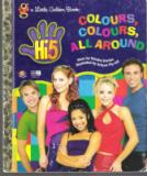 Hi-5 Colours Colours All Around Little Golden Book: Hardcover