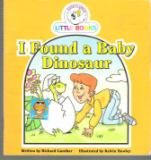 I Found a Baby Dinosaur : Cocky\'s Circle Little Books : Early