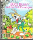 * Bugs Bunny and the Pink Flamingos Little Golden Book : HC LGB