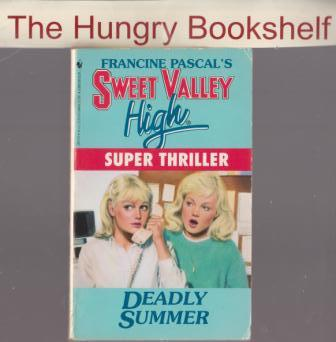 * SWEET VALLEY HIGH SVH Super Thriller Deadly Summer : F Pascal