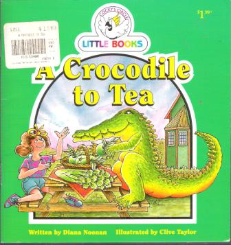 A Crocodile to Tea : Cocky\'s Circle Little Books : Early Reader