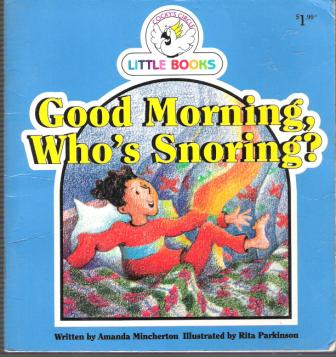 Good Morning, Who\'s Snoring? : Cocky\'s Circle Little Books