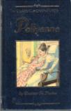 PORTER, Eleanor : Pollyanna Classic Adventure Edition : HC