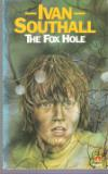 SOUTHALL, Ivan : The Fox Hole : Paperback Kids Book