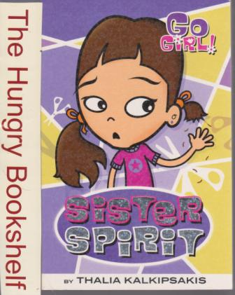 * GO GIRL! #3 Sister Spirit by Thalia Kalkipsakis PB Kid\'s Book
